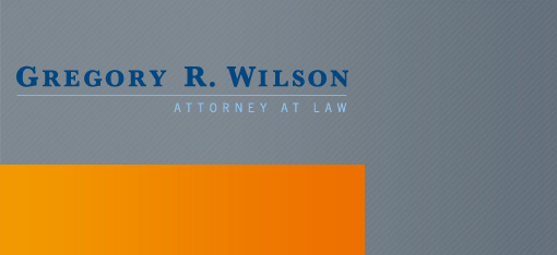 Gregory R. Wilson - Attorney At Law